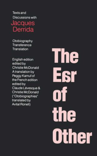 Ear of the Other Otobiography, Transference, Translation Reprint edition cover