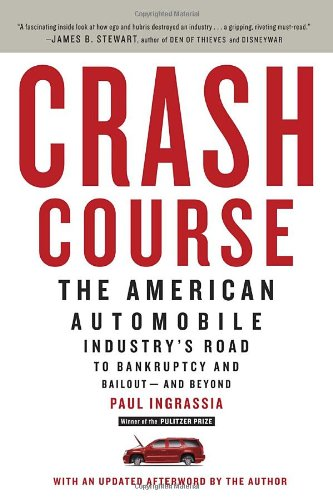 Crash Course The American Automobile Industry's Road to Bankruptcy and Bailout-and Beyond N/A edition cover
