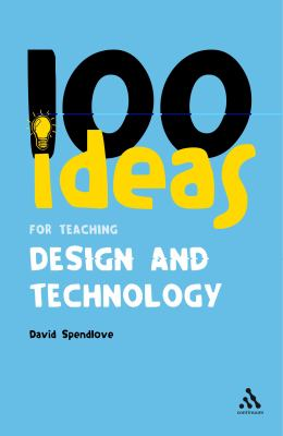 100 Ideas for Teaching Design and Technology   2008 edition cover
