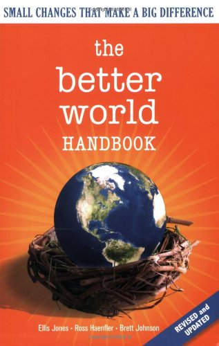 Better World Small Changes That Make a Big Difference  2007 (Revised) edition cover