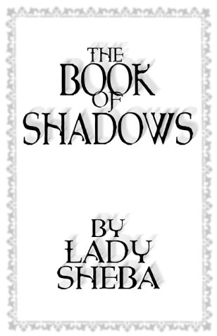 Book of Shadows by Lady Sheba  2nd 2000 9780875420752 Front Cover