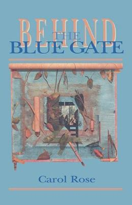 Behind the Blue Gate  N/A 9780888783752 Front Cover