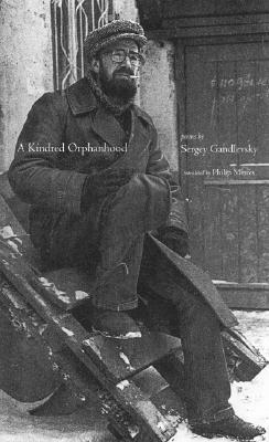 Kindred Orphanhood Selected Poems of Sergey Gandlevsky  2003 9780939010752 Front Cover