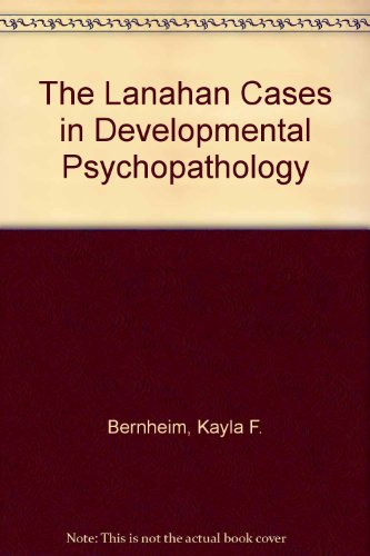 Lanahan Cases in Developmental Psychopathology 1st 1999 9780965268752 Front Cover