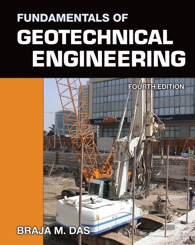 Fundamentals of Geotechnical Engineering  4th 2013 edition cover