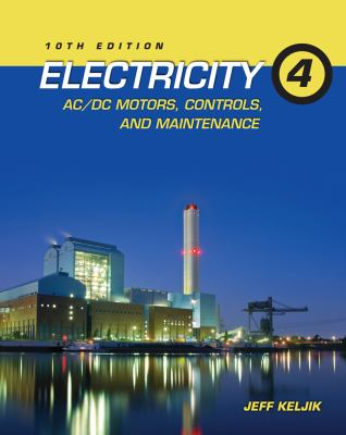 Electricity 4 AC/DC Motors, Controls, and Maintenance 10th 2014 edition cover