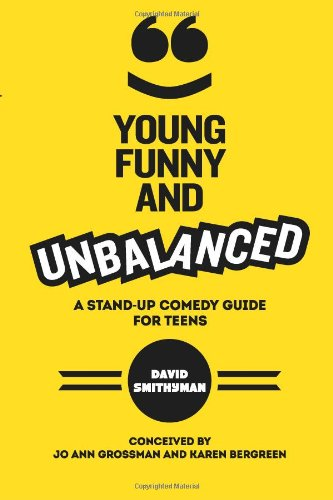 Young, Funny and Unbalanced A Stand-Up Comedy Guide for Teens N/A edition cover