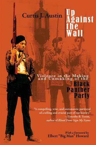 Up Against the Wall Violence in the Making and Unmaking of the Black Panther Party  2006 9781557288752 Front Cover