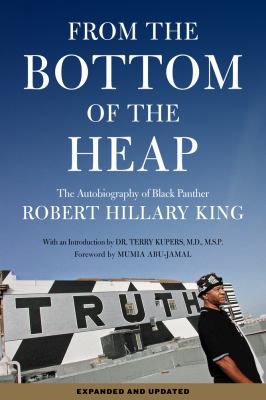 From the Bottom of the Heap The Autobiography of Black Panther Robert Hillary King  2012 edition cover