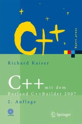 C++ Mit Dem Borland C++Builder 2007 Einf�hrung in Den C++-Standard und Die Objektorientierte Windows-Programmierung 2nd 2008 edition cover
