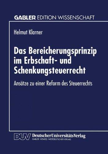 Das Bereicherungsprinzip Im Erbschaft- Und Schenkungsteuerrecht: Ansätze Zu Einer Reform Des Steuerrechts  1995 9783824461752 Front Cover