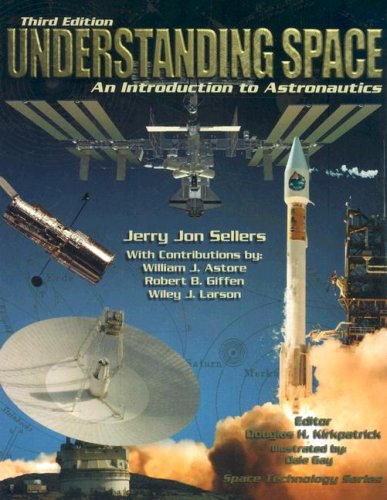 Understanding Space An Introduction to Astronautics 3rd 2005 (Revised) edition cover