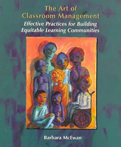 Art of Classroom Management Effective Practices for Building Equitable  2000 9780130799753 Front Cover
