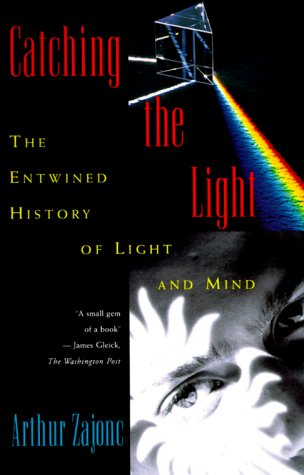 Catching the Light The Entwined History of Light and Mind  1995 edition cover