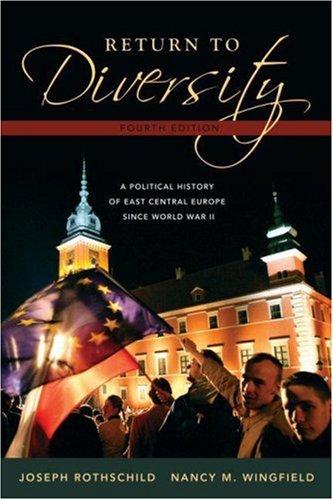 Return to Diversity A Political History of East Central Europe since World War II 4th 2008 edition cover