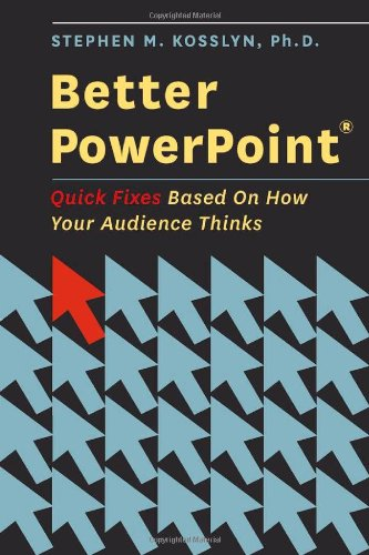 Better PowerPoint� Quick Fixes Based on How Your Audience Thinks  2010 edition cover