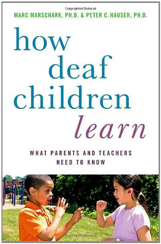 How Deaf Children Learn What Parents and Teachers Need to Know  2012 edition cover