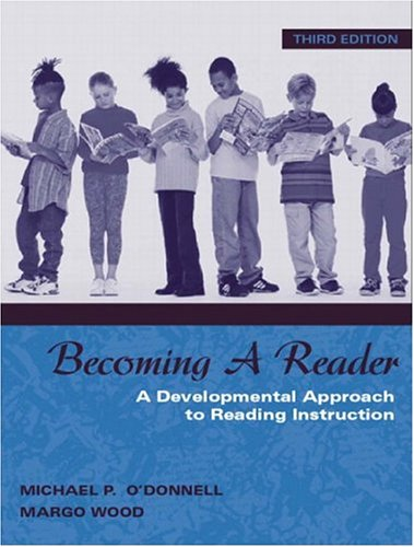Becoming a Reader A Developmental Approach to Reading Instruction, MyLabSchool Edition 3rd 2004 (Revised) 9780205464753 Front Cover