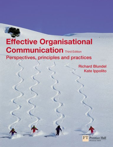 Effective Organisational Communication: Perspectives, Principles & Practices  2008 9780273713753 Front Cover