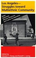 Los Angeles - Struggles Toward Multiethnic Community Asian American, African American and Latino Perspectives N/A edition cover