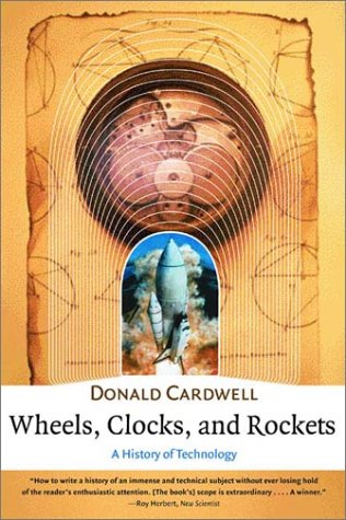 Wheels, Clocks, and Rockets A History of Technology  2001 edition cover