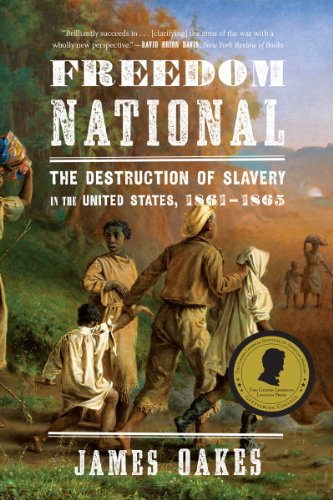 Freedom National The Destruction of Slavery in the United States, 1861-1865  2014 edition cover