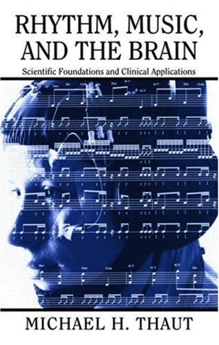 Rhythm, Music, and the Brain Scientific Foundations and Clinical Applications  2005 edition cover