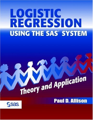 Logistic Regression Using the SAS System Theory and Application  2002 9780471221753 Front Cover