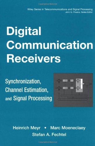 Digital Communication Receivers, Synchronization, Channel Estimation, and Signal Processing   1998 9780471502753 Front Cover