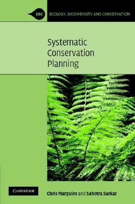 Systematic Conservation Planning   2007 9780521878753 Front Cover