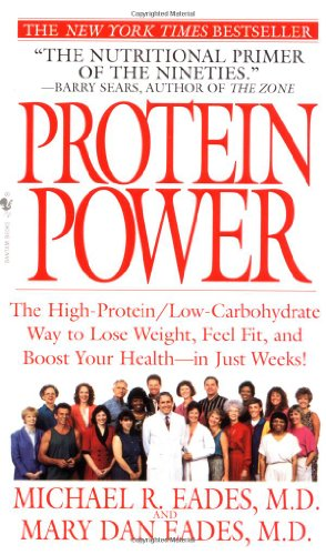 Protein Power The High-Protein/Low-Carbohydrate Way to Lose Weight, Feel Fit, and Boost Your Health - In Just Weeks!  1996 edition cover