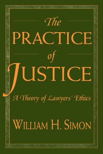 Practice of Justice A Theory of Lawyers' Ethics  1998 edition cover
