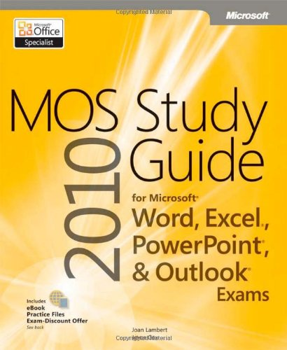 MOS 2010 Study Guide for Microsoft� Word, Excel�, Powerpoint�, and Outlook� Exams   2011 edition cover