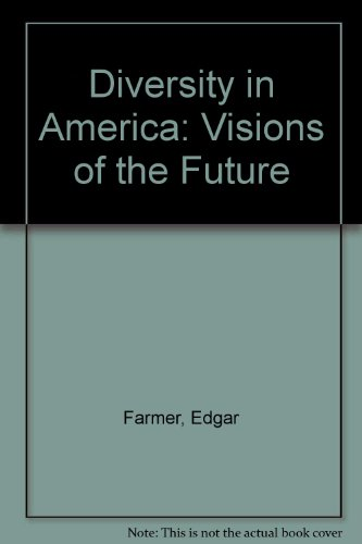Diversity in America Visions of the Future 2nd 2004 (Revised) 9780757514753 Front Cover