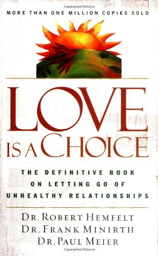 Love Is a Choice The Definitive Book on Letting Go of Unhealthy Relationships  2003 edition cover