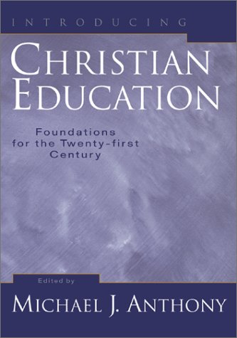 Introducing Christian Education Foundations for the Twenty-First Century  2001 edition cover