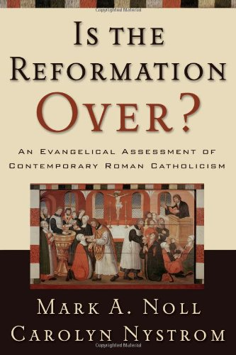 Is the Reformation Over? An Evangelical Assessment of Contemporary Roman Catholicism N/A edition cover