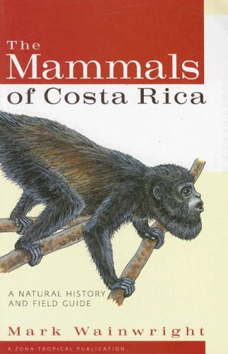 Mammals of Costa Rica A Natural History and Field Guide  2007 9780801473753 Front Cover