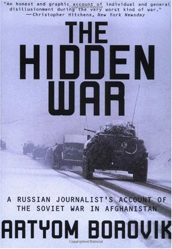 Hidden War A Russian Journalist's Account of the Soviet War in Afghanistan Reprint  edition cover