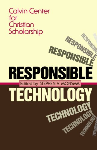 Responsible Technology : A Christian Perspective 1st 1986 edition cover