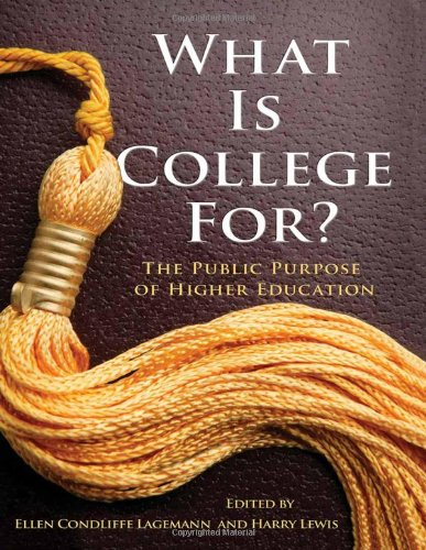 What Is College For? The Public Purpose of Higher Education  2012 edition cover