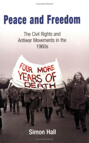 Peace and Freedom The Civil Rights and Antiwar Movements in The 1960s  2005 edition cover