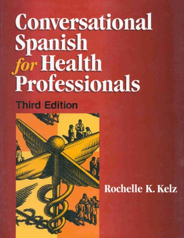 Conversational Spanish for Health Professionals  3rd 1999 (Revised) 9780827367753 Front Cover