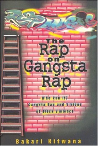 Rap on Gangsta Rap: Who Run It? Gangsta Rap and Visions of Black Violence N/A 9780883781753 Front Cover