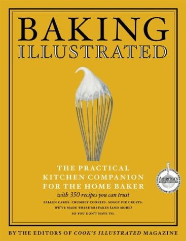 Baking Illustrated The Ultimate Kitchen Companion for the Home Baker with 375 Foolproof Recipes  2004 edition cover
