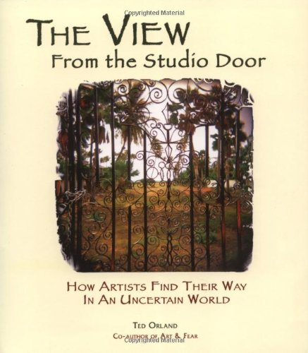 View from the Studio Door How Artists Find Their Way in an Uncertain World  2006 edition cover