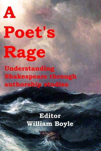 Poet's Rage Understanding Shakespeare Through Authorship Studies  2013 9780983502753 Front Cover