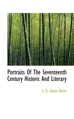 Portraits of the Seventeenth Century Historic and Literary  N/A 9781113166753 Front Cover