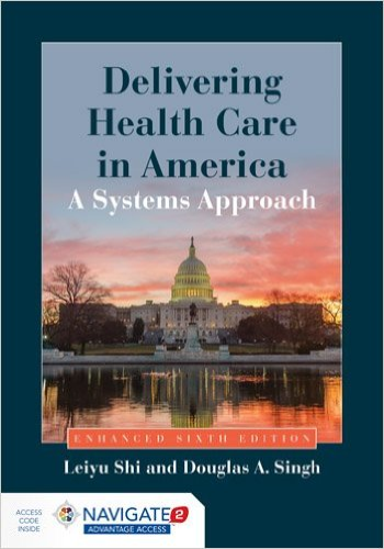 Delivering Health Care In America: A Systems Approach, Enahanced (Book Only) 6th edition cover