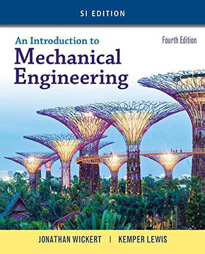 Introduction to Mechanical Engineering, SI Edition  4th 2017 9781305635753 Front Cover